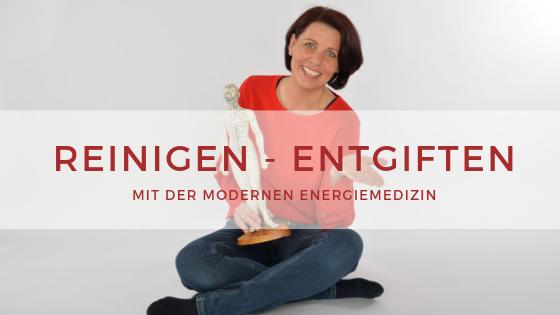 Energiemedizin Reinigen Entgiften