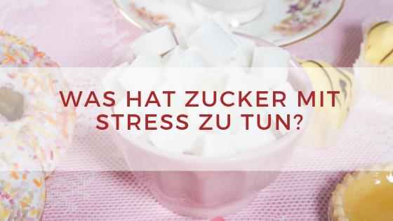 Zucker und Stress