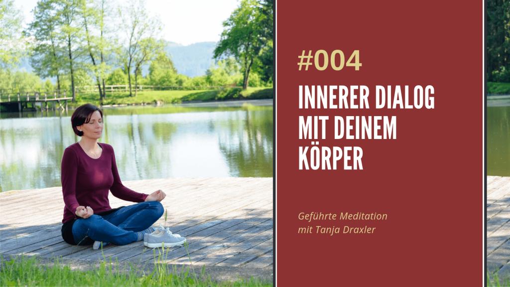 Meditation innerer Dialog mit deinem Körper