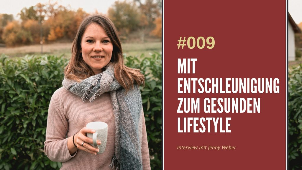Entschleunigung Podcast Interview Jenny Weber