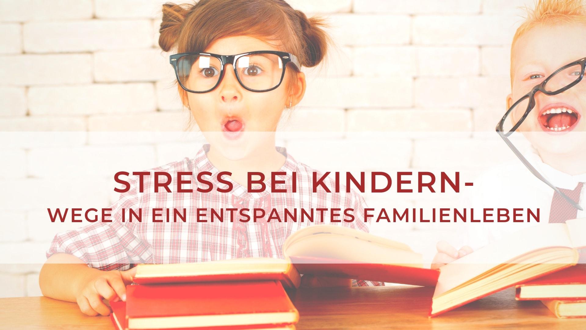 Kinder Stress entspanntes Familienleben