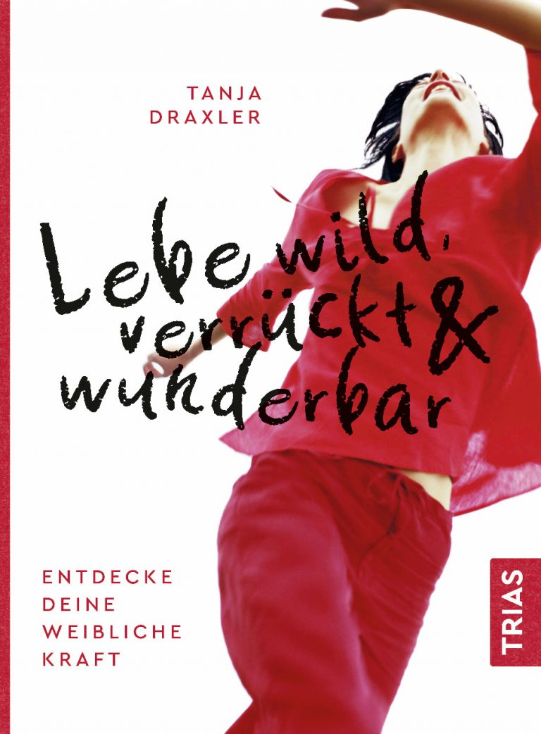 Buch Lebe wild verrückt und wunderbar
