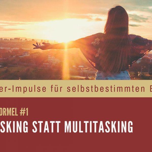 Unitasking statt Multitasking