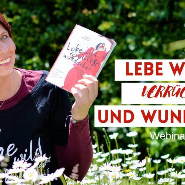 Lebe wild, verrückt und wunderbar Webinar zum Buch